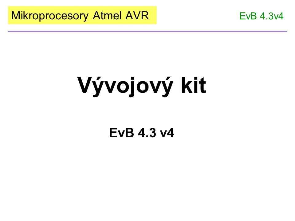 Mikroprocesory Atmel AVR Vývojový kit EvB 4.3 v4