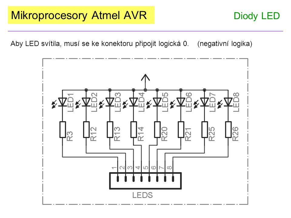 Mikroprocesory Atmel AVR Diody LED Aby LED svítila, musí se ke konektoru připojit logická 0. (negativní logika)