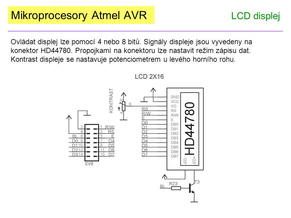 Mikroprocesory Atmel AVR LCD displej Ovládat displej lze pomocí 4 nebo 8 bitů. Signály displeje jsou vyvedeny na konektor HD44780. Propojkami na konek