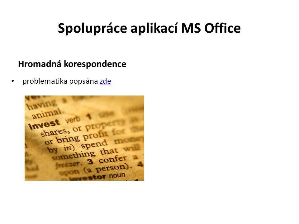 Spolupráce aplikací MS Office Hromadná korespondence problematika popsána zdezde