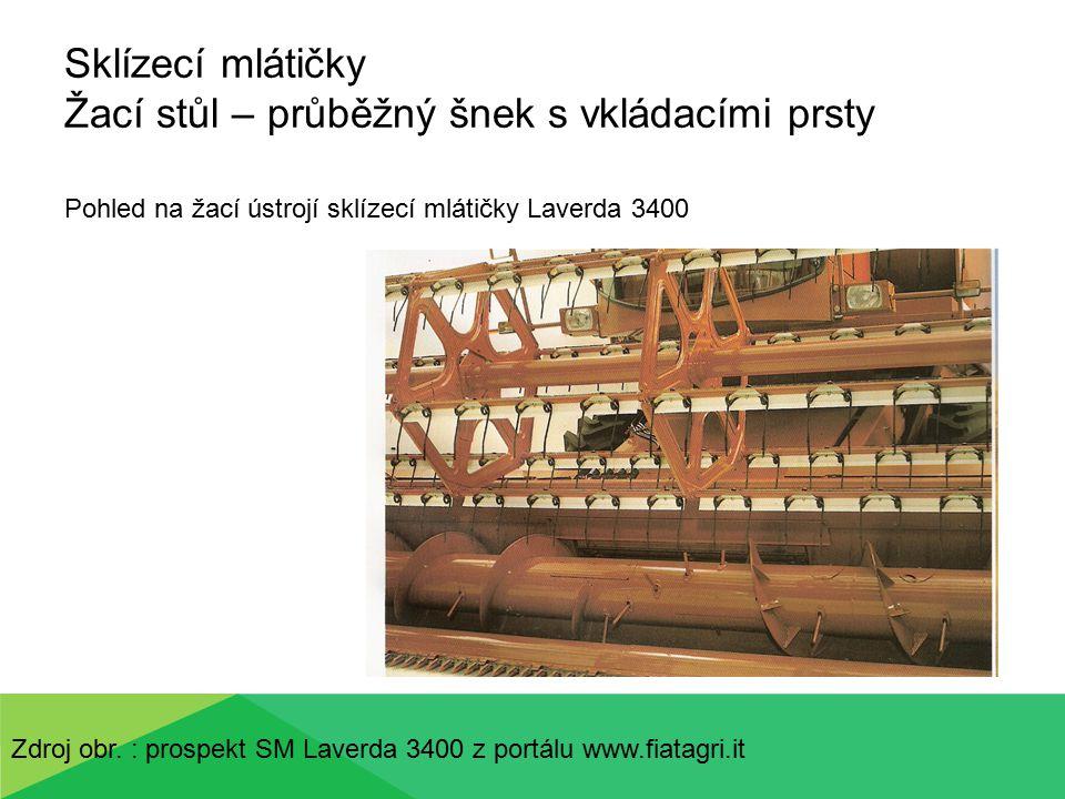 Sklízecí mlátičky Žací stůl – průběžný šnek s vkládacími prsty Pohled na žací ústrojí sklízecí mlátičky Laverda 3400 Zdroj obr. : prospekt SM Laverda
