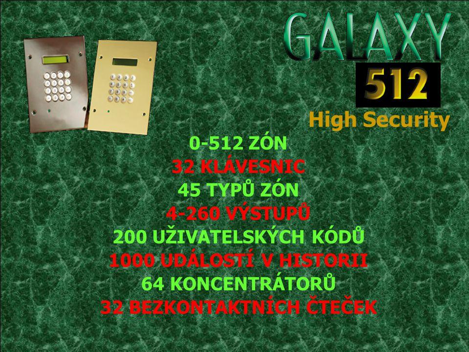 0-512 ZÓN 32 KLÁVESNIC 45 TYPŮ ZÓN 4-260 VÝSTUPŮ 200 UŽIVATELSKÝCH KÓDŮ 1000 UDÁLOSTÍ V HISTORII 64 KONCENTRÁTORŮ 32 BEZKONTAKTNÍCH ČTEČEK High Securi