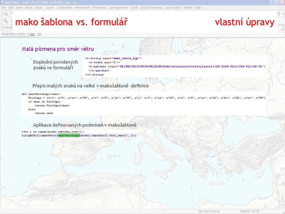 mako šablona vs. formulář vlastní úpravy Malá písmena pro směr větru Doplnění povolených znaků ve formuláři Přepis malých znaků na velké v makošabloně