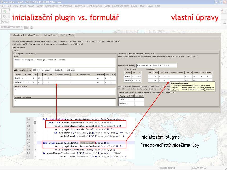 inicializační plugin vs. formulář vlastní úpravy Inicializační plugin: PredpovedProSilniceZima1.py