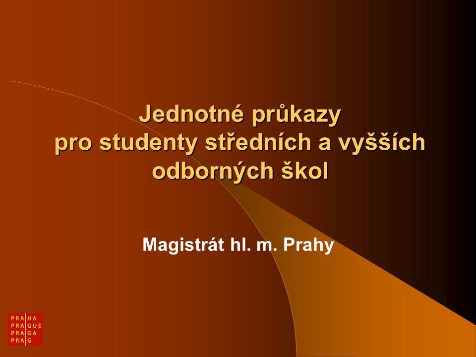 Jednotné průkazy pro studenty středních a vyšších odborných škol Magistrát hl. m. Prahy