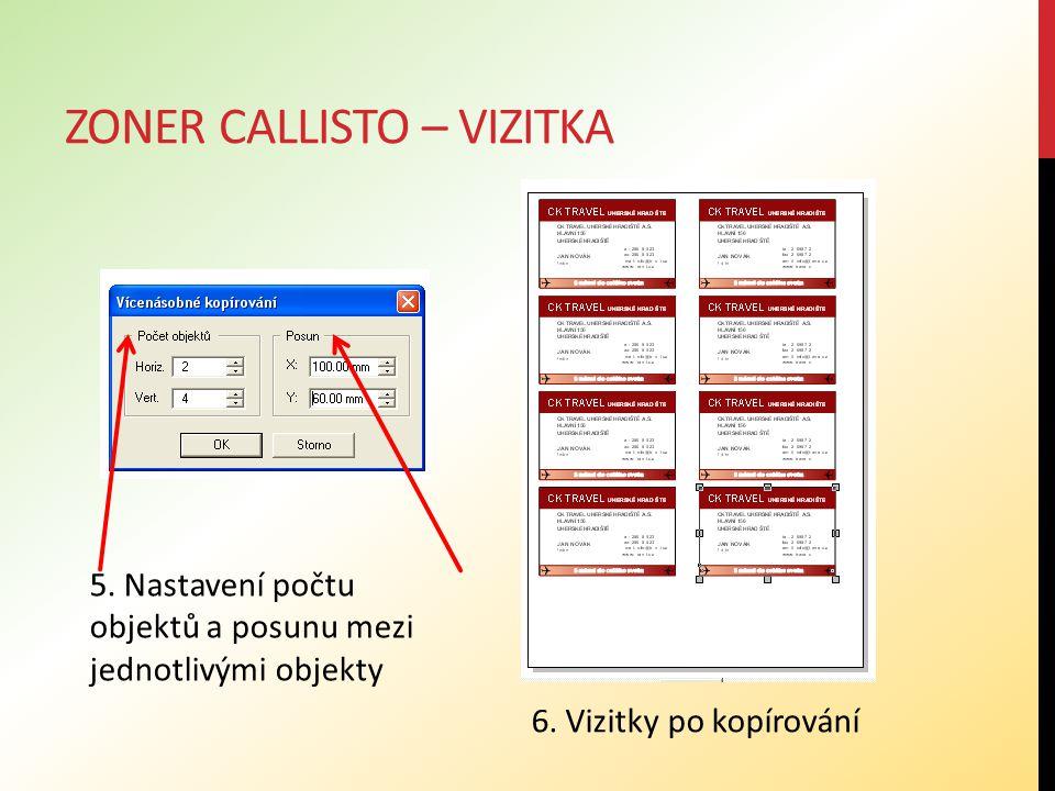 ZONER CALLISTO – VIZITKA 5.Nastavení počtu objektů a posunu mezi jednotlivými objekty 6.