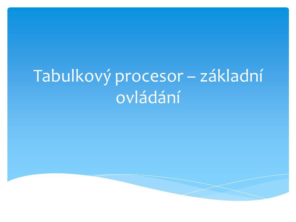 Tabulkový procesor – základní ovládání