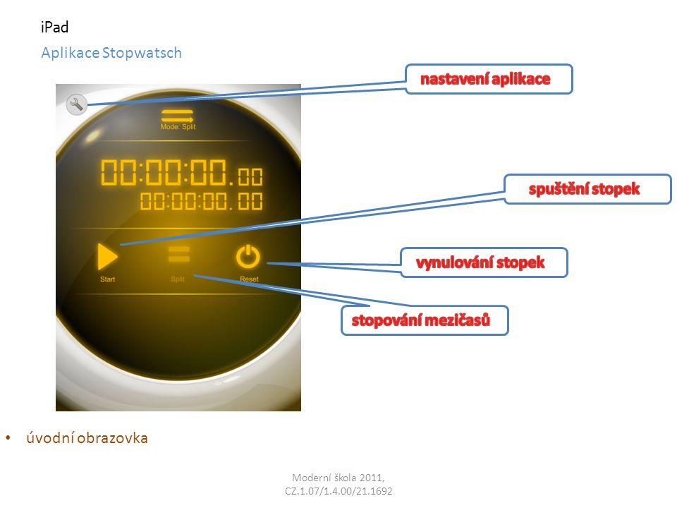 Moderní škola 2011, CZ.1.07/1.4.00/21.1692 iPad Aplikace Stopwatsch úvodní obrazovka
