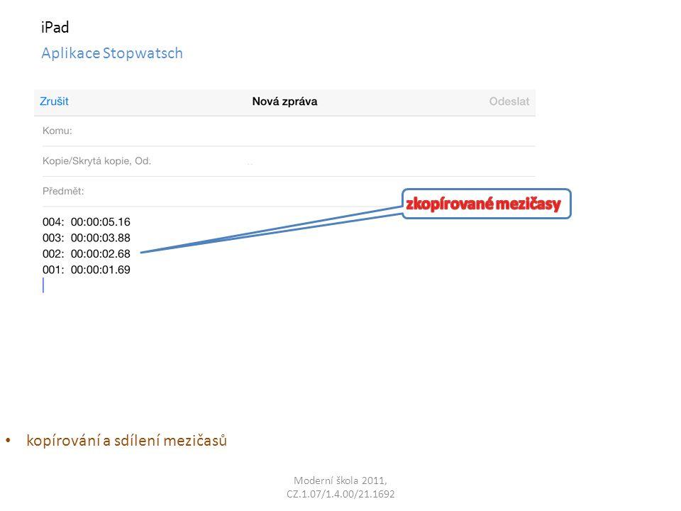 Moderní škola 2011, CZ.1.07/1.4.00/21.1692 iPad Aplikace Stopwatsch kopírování a sdílení mezičasů