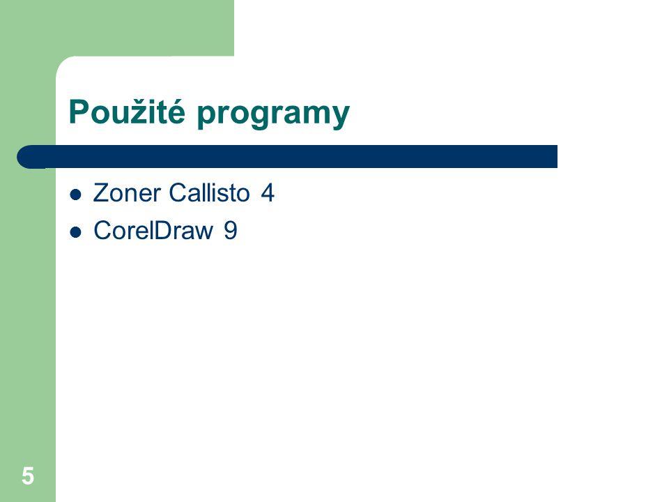 5 Použité programy Zoner Callisto 4 CorelDraw 9