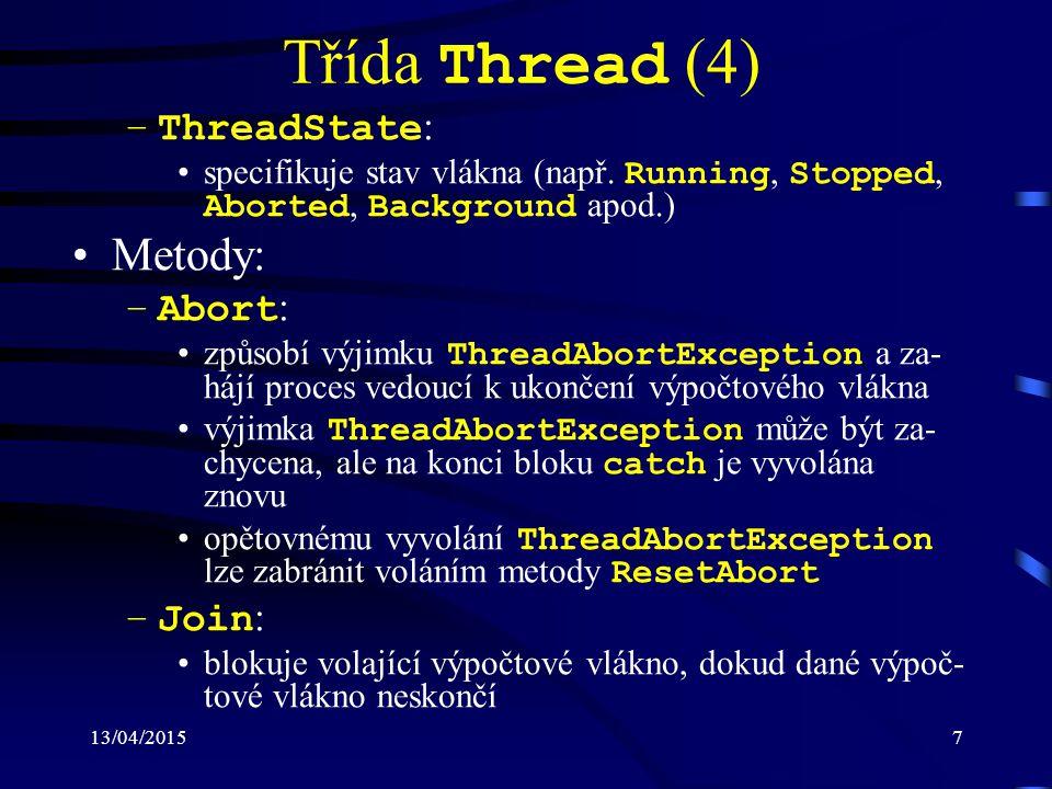 13/04/20157 Třída Thread (4) –ThreadState : specifikuje stav vlákna (např.