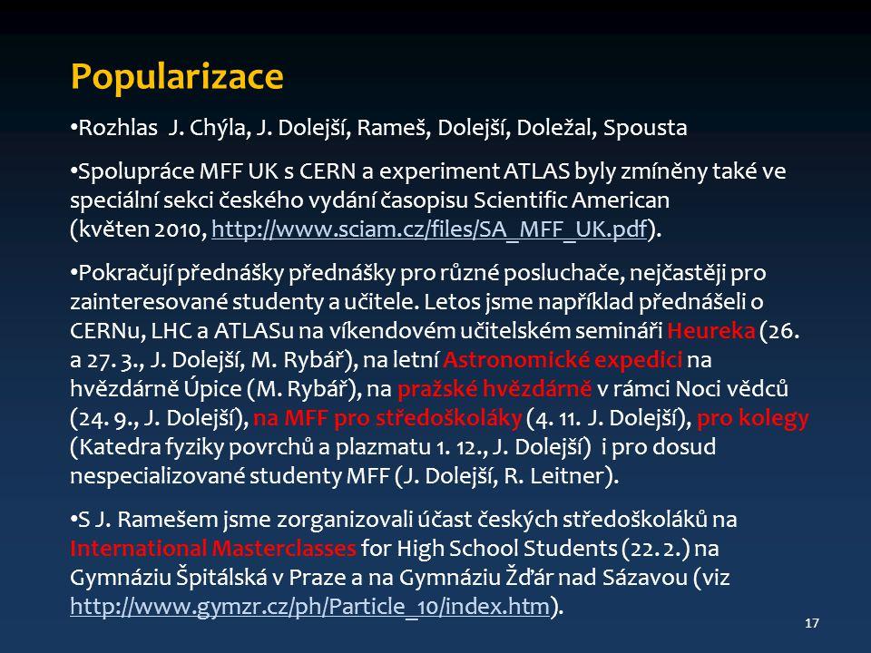 Popularizace Rozhlas J. Chýla, J. Dolejší, Rameš, Dolejší, Doležal, Spousta Spolupráce MFF UK s CERN a experiment ATLAS byly zmíněny také ve speciální