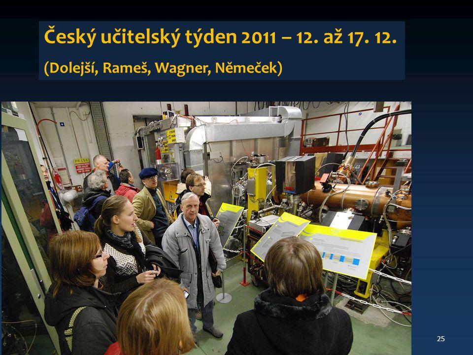 25 Český učitelský týden 2011 – 12. až 17. 12. (Dolejší, Rameš, Wagner, Němeček)