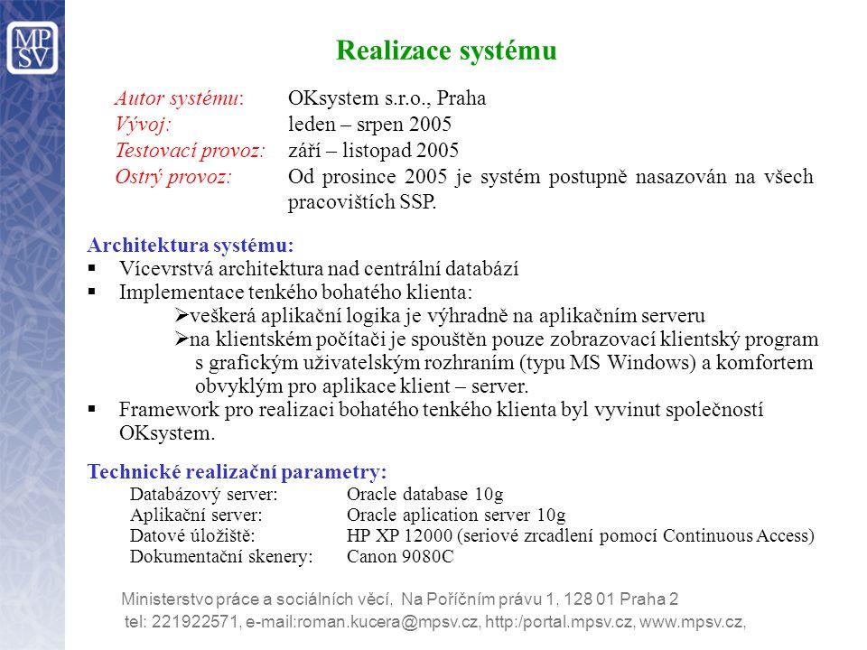 Architektura systému:  Vícevrstvá architektura nad centrální databází  Implementace tenkého bohatého klienta:  veškerá aplikační logika je výhradně