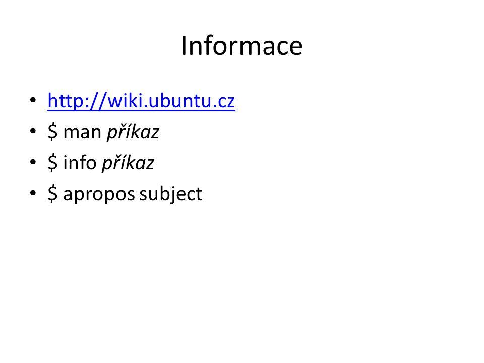 Administrace admin/user $ adduser name $ passwd username $ usermod –a –G grp user (přidá uživatele do skupiny) $ groupadd grp (vytvoření skupiny) $ su usrname (přepne do shellu od username) $ sudo command (spustí příkaz jako root) $ sudo –s (přepne do shellu od už.