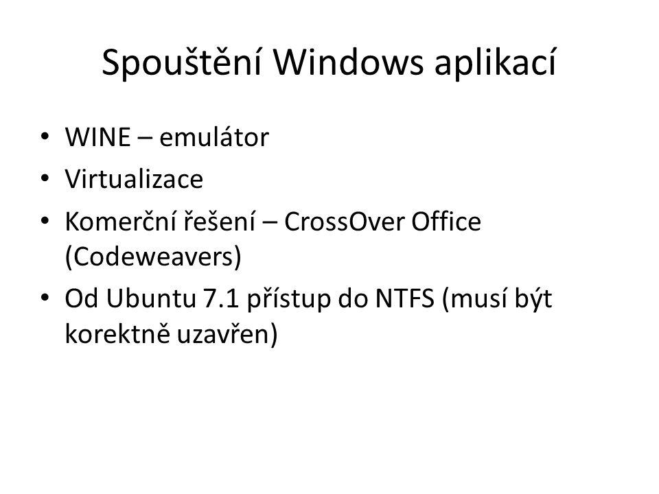 Spouštění Windows aplikací WINE – emulátor Virtualizace Komerční řešení – CrossOver Office (Codeweavers) Od Ubuntu 7.1 přístup do NTFS (musí být korek