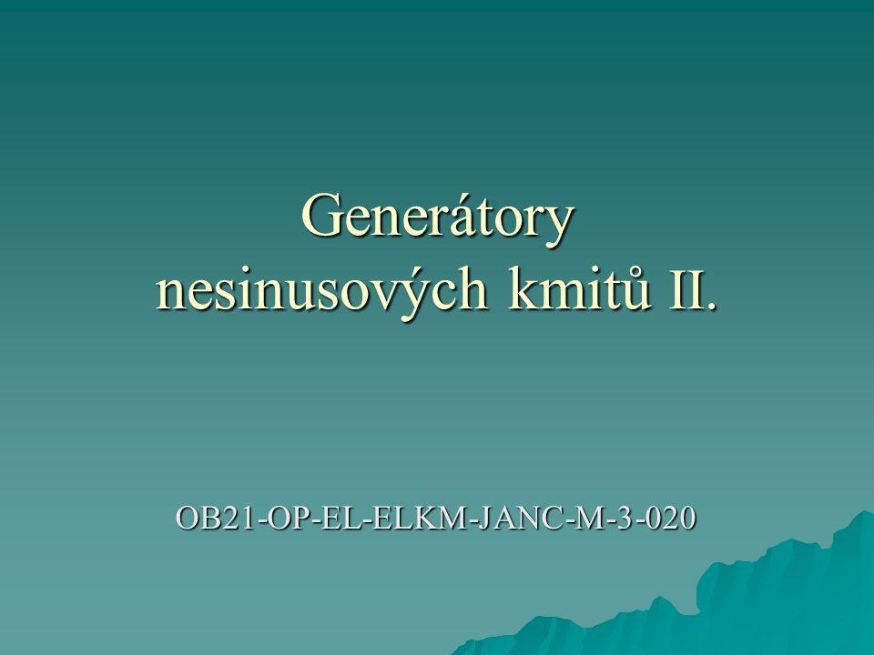 Generátory nesinusových kmitů II. OB21-OP-EL-ELKM-JANC-M-3-020