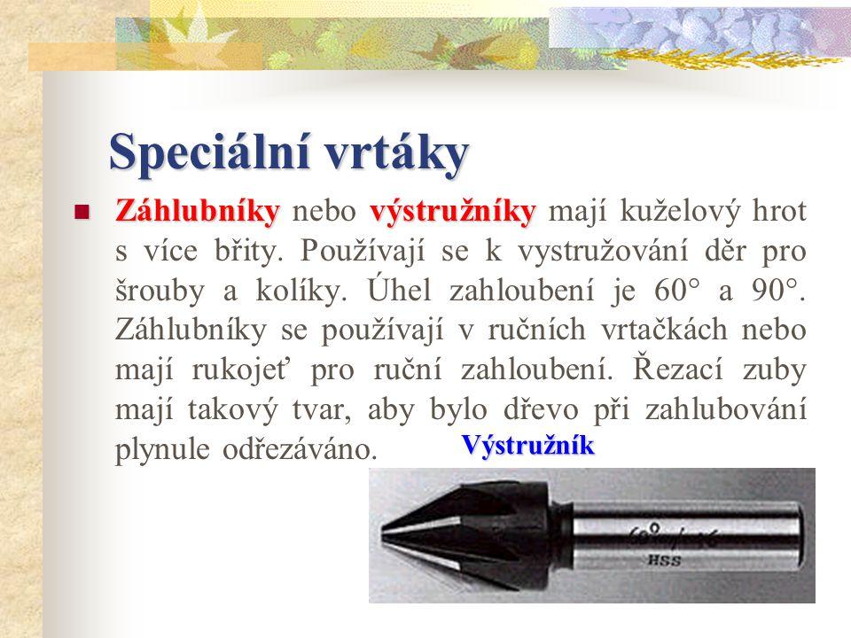Speciální vrtáky Zátkovník je nástroj, kterým se vyrábějí zátky z příčného dřeva pro opravy po vyvrtání suků.