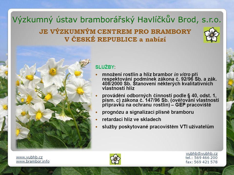 Výzkumný ústav bramborářský Havlíčkův Brod, s.r.o. JE VÝZKUMNÝM CENTREM PRO BRAMBORY V ČESKÉ REPUBLICE a nabízí SLUŽBY: množení rostlin a hlíz brambor