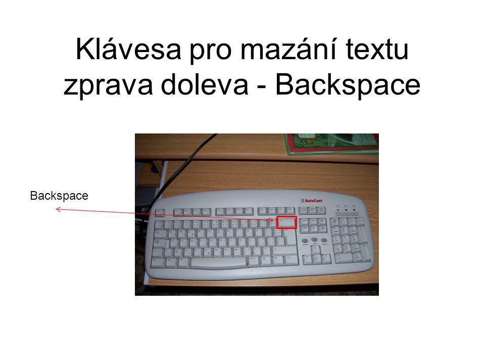 Klávesa pro mazání textu zprava doleva - Backspace Backspace