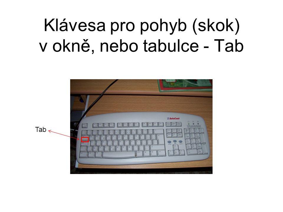 Klávesa pro pohyb (skok) v okně, nebo tabulce - Tab Tab