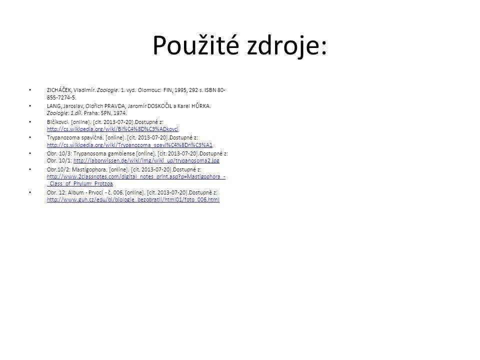 Použité zdroje: ZICHÁČEK, Vladimír. Zoologie. 1. vyd. Olomouc: FIN, 1995, 292 s. ISBN 80- 855-7274-5. LANG, Jaroslav, Oldřich PRAVDA, Jaromír DOSKOČIL