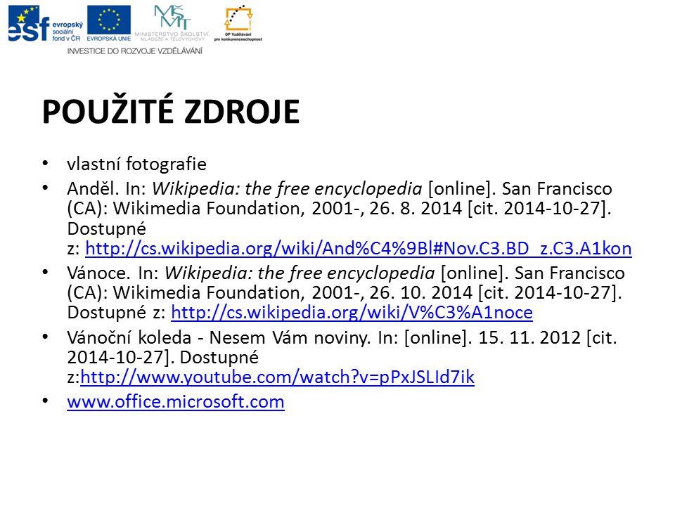 POUŽITÉ ZDROJE vlastní fotografie Anděl. In: Wikipedia: the free encyclopedia [online]. San Francisco (CA): Wikimedia Foundation, 2001-, 26. 8. 2014 [