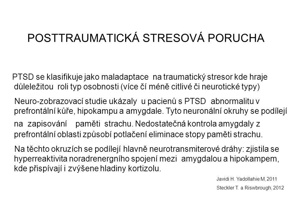 POSTTRAUMATICKÁ STRESOVÁ PORUCHA PTSD se klasifikuje jako maladaptace na traumatický stresor kde hraje důleležitou roli typ osobnosti (více čí méně ci