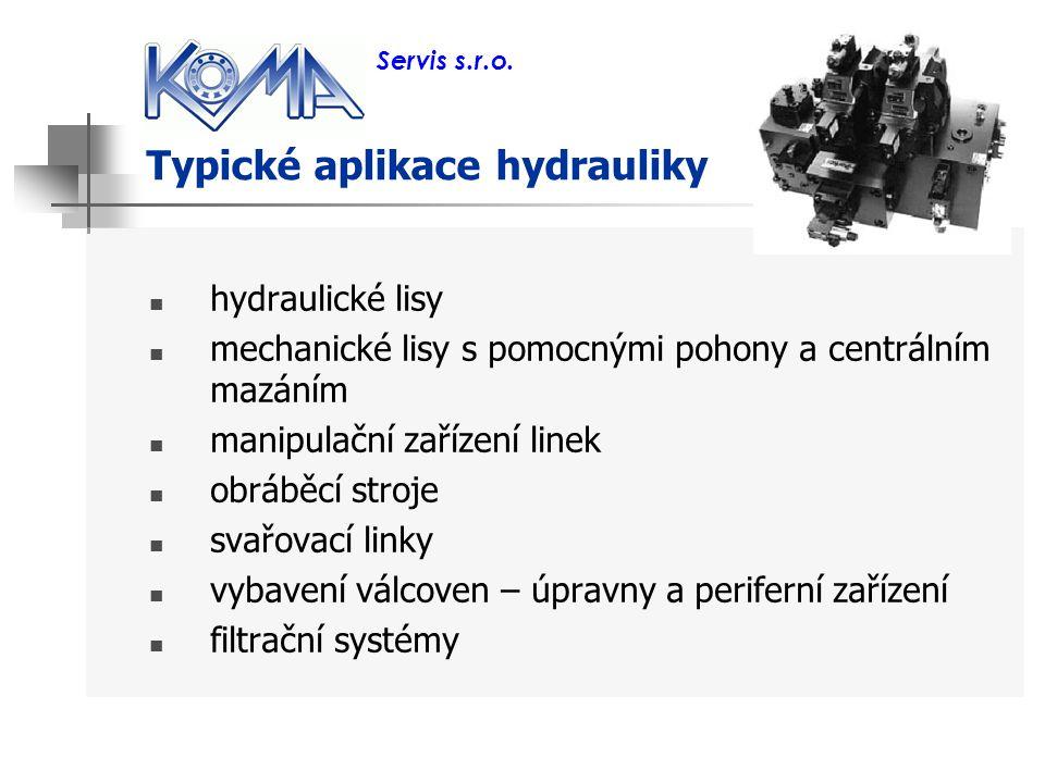 Typické aplikace hydrauliky hydraulické lisy mechanické lisy s pomocnými pohony a centrálním mazáním manipulační zařízení linek obráběcí stroje svařov