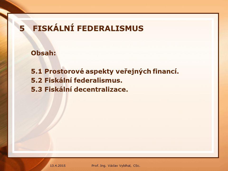 Veřejná správa Státní správaÚzemní samospráva 13.4.201534