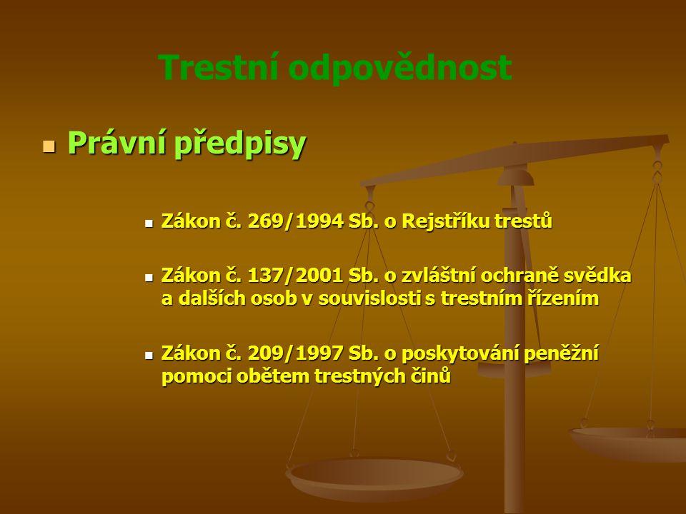 Trestní odpovědnost Principy trestního řízení Principy trestního řízení Státní zástupce je povinen stíhat všechny trestné činy, o nichž se dozví, pokud zákon nebo vyhlášená mezinárodní smlouva, kterou je Česká republika vázána, nestanoví jinak Státní zástupce je povinen stíhat všechny trestné činy, o nichž se dozví, pokud zákon nebo vyhlášená mezinárodní smlouva, kterou je Česká republika vázána, nestanoví jinak