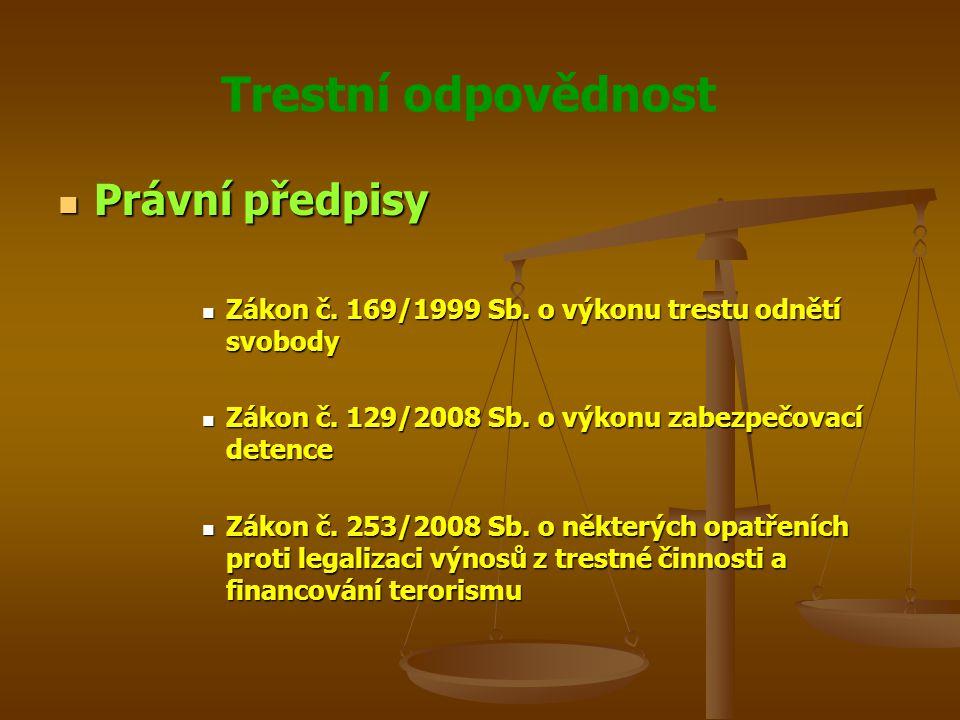 Trestní odpovědnost Právní předpisy Právní předpisy Zákon č.