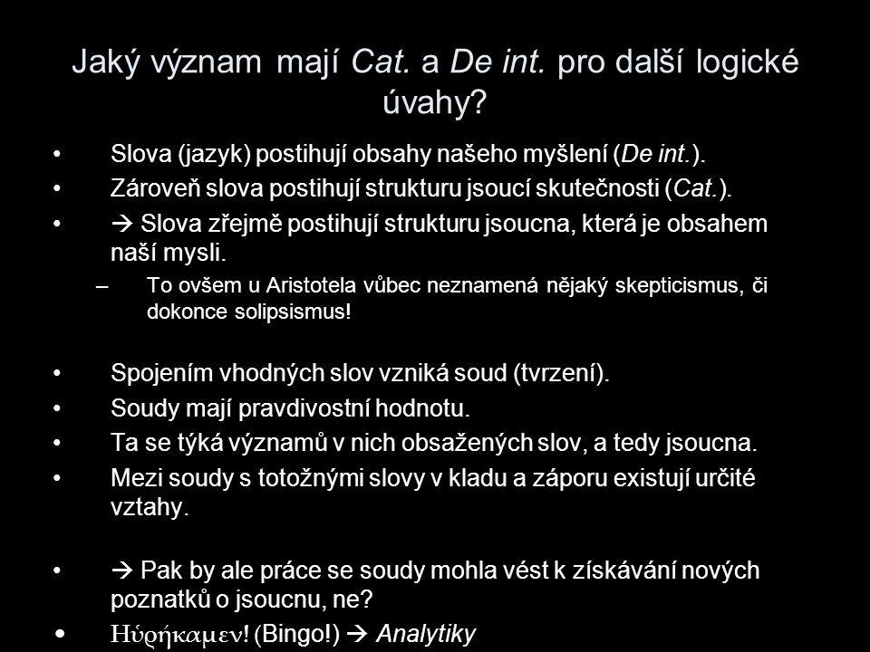 Sylogismus jako nástroj usuzování – První analytiky Složky sylogismu: 2 premisy (ve tvaru S je P) → závěr (také S je P).