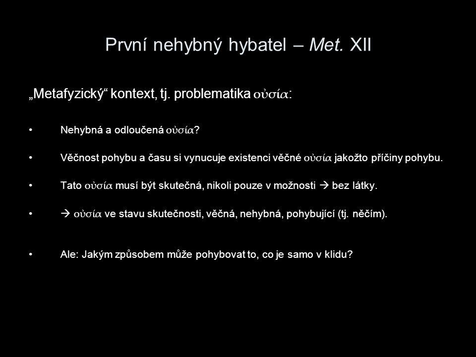 První nehybný hybatel – Met.XII Jakým způsobem ale může pohybovat to, co je samo v klidu.