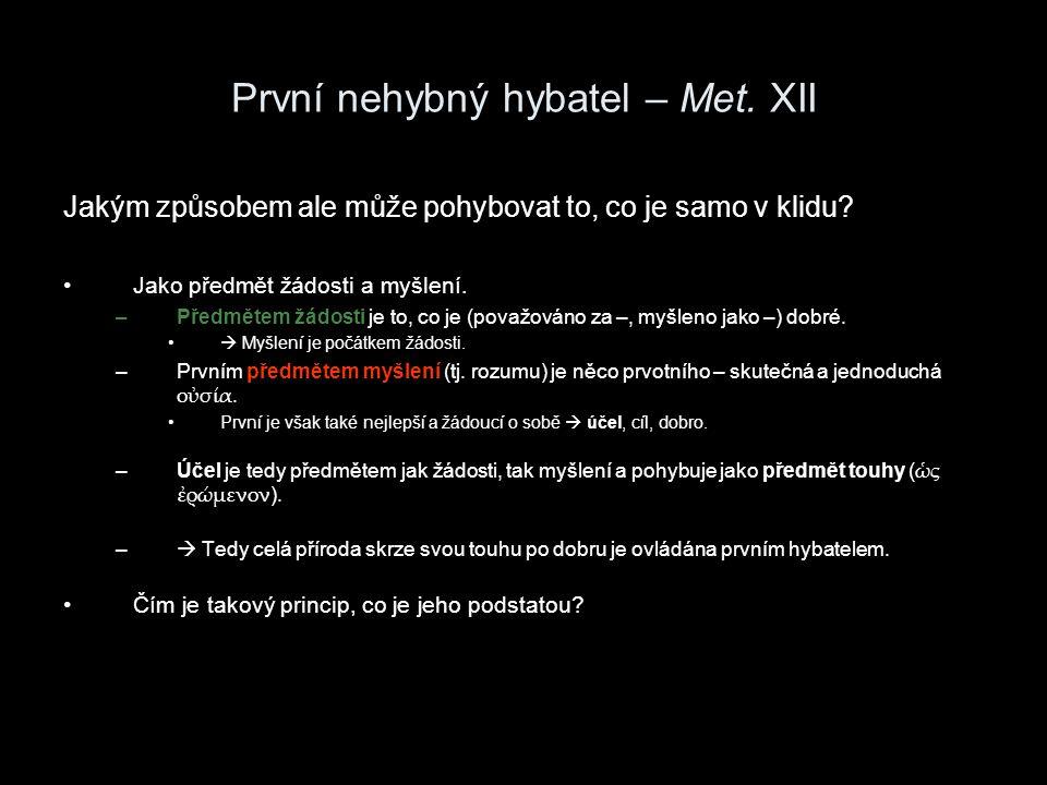 První nehybný hybatel – Met.XII Co je podstatou prvního hybatele.