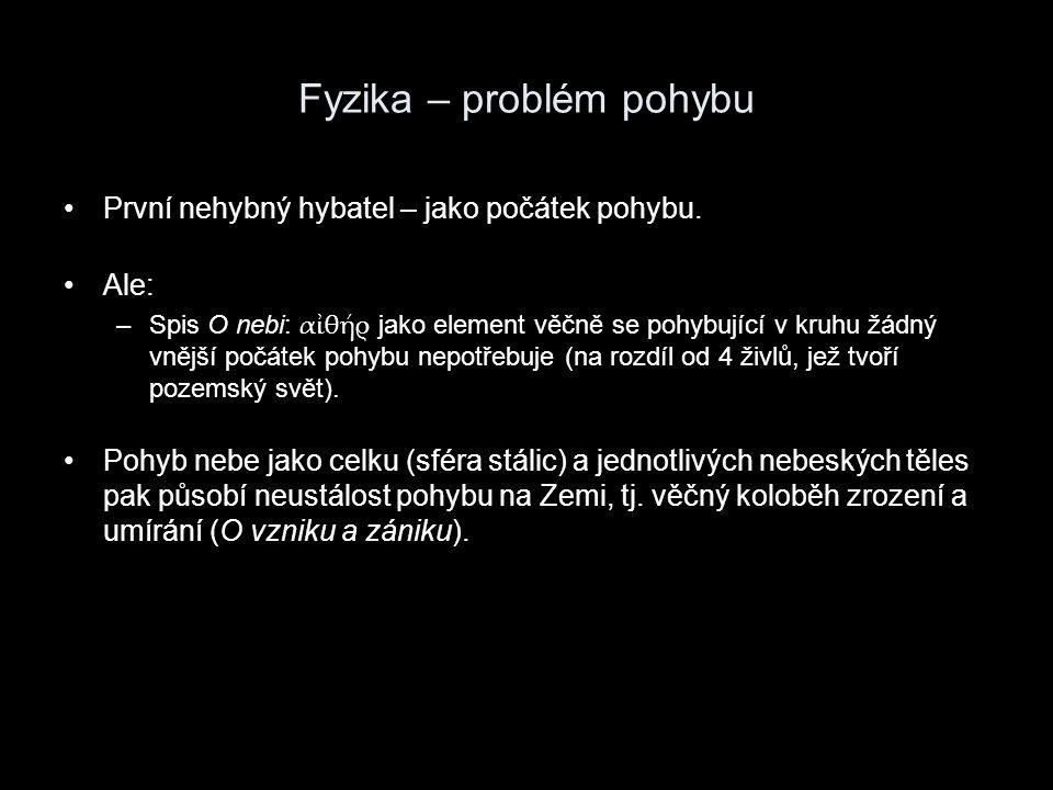 Psychologie – člověk a první nehybný hybatel (a etika) První nehybný hybatel – dokonalá činnost, předmět touhy.