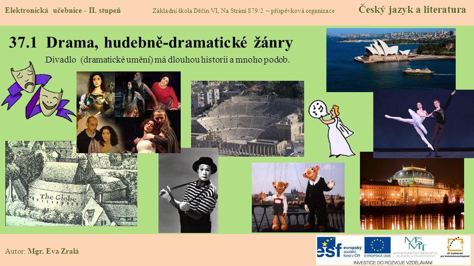 37.1 Drama, hudebně-dramatické žánry Elektronická učebnice - II.