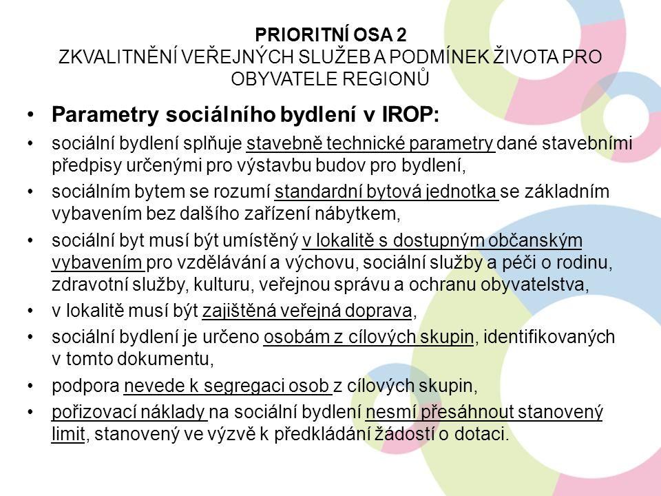 Parametry sociálního bydlení v IROP: sociální bydlení splňuje stavebně technické parametry dané stavebními předpisy určenými pro výstavbu budov pro by