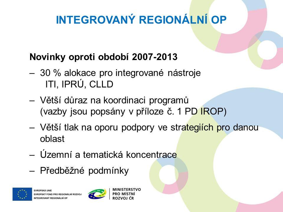 Novinky oproti období 2007-2013 –30 % alokace pro integrované nástroje ITI, IPRÚ, CLLD –Větší důraz na koordinaci programů (vazby jsou popsány v přílo