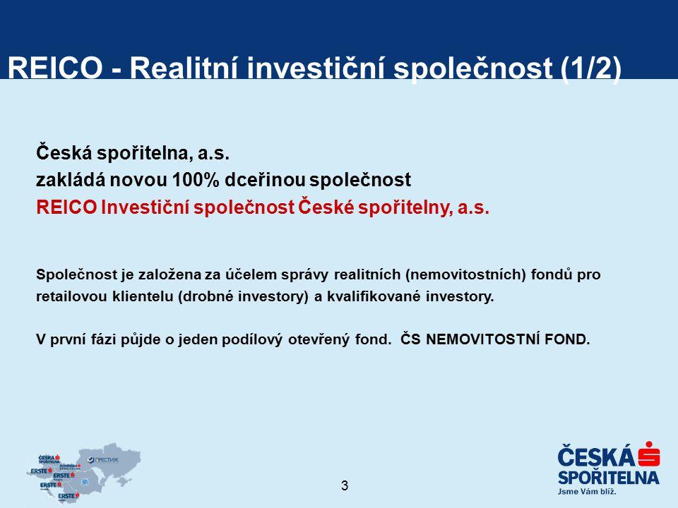 3 REICO - Realitní investiční společnost (1/2) Česká spořitelna, a.s. zakládá novou 100% dceřinou společnost REICO Investiční společnost České spořite