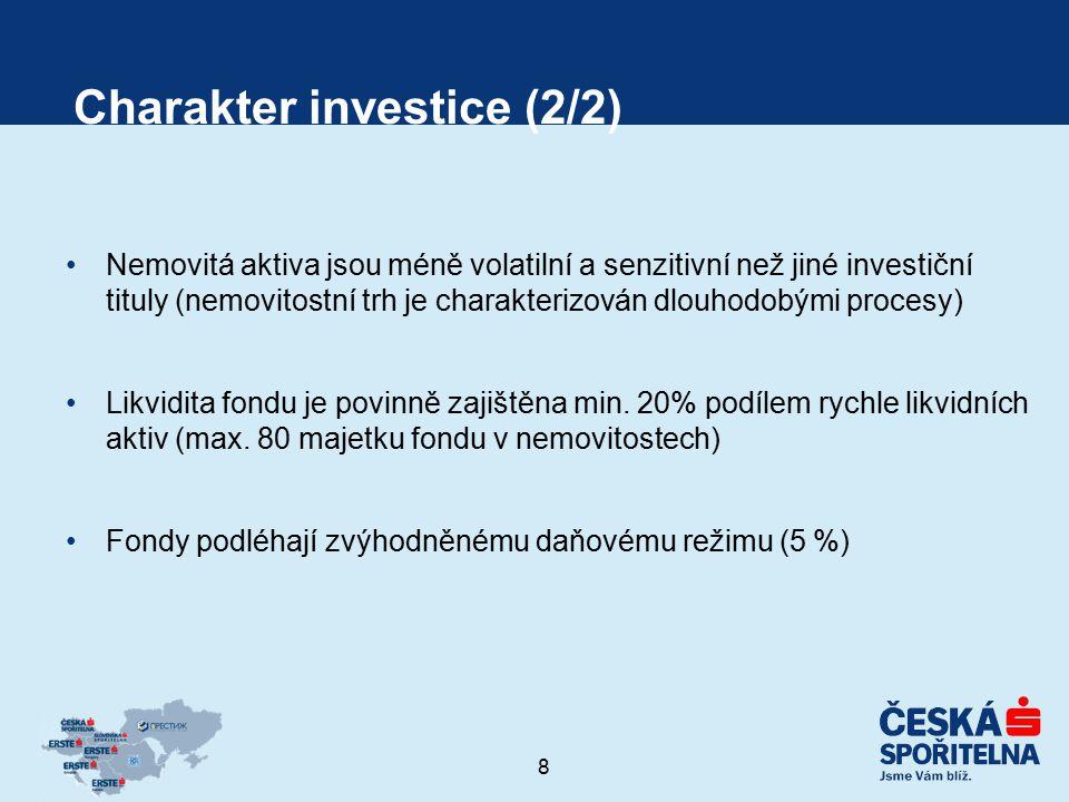 8 Charakter investice (2/2) Nemovitá aktiva jsou méně volatilní a senzitivní než jiné investiční tituly (nemovitostní trh je charakterizován dlouhodob