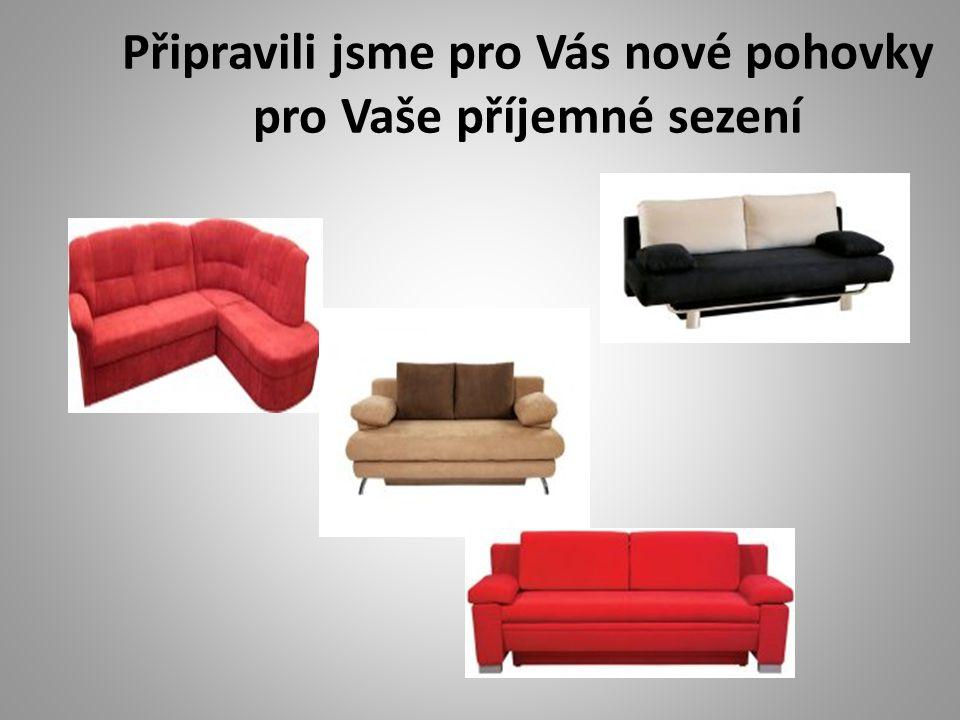Připravili jsme pro Vás nové pohovky pro Vaše příjemné sezení