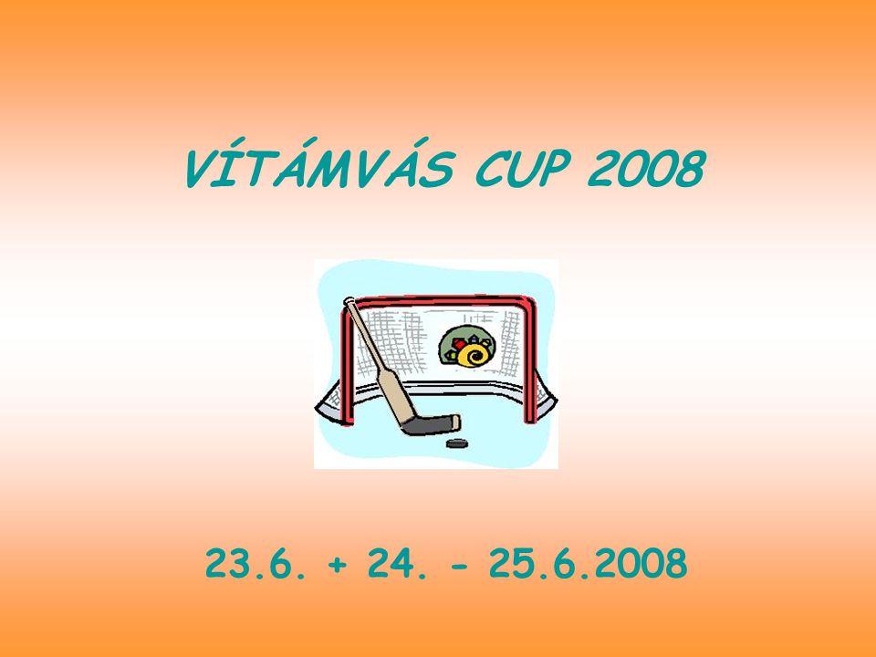 VÍTÁMVÁS CUP 2008 23.6. + 24. - 25.6.2008