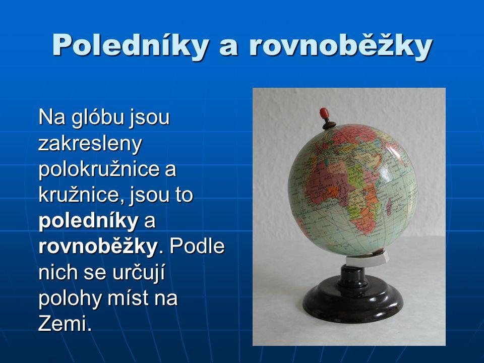 Poledník Poledník je polokružnice, která spojuje severní a jižní pól.