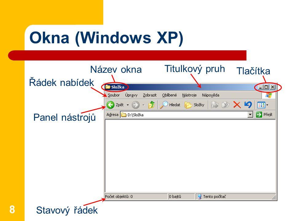 Okna (Windows 7) 9 Stavový řádek Titulkový pruh Tlačítka Název okna Navigační podokno