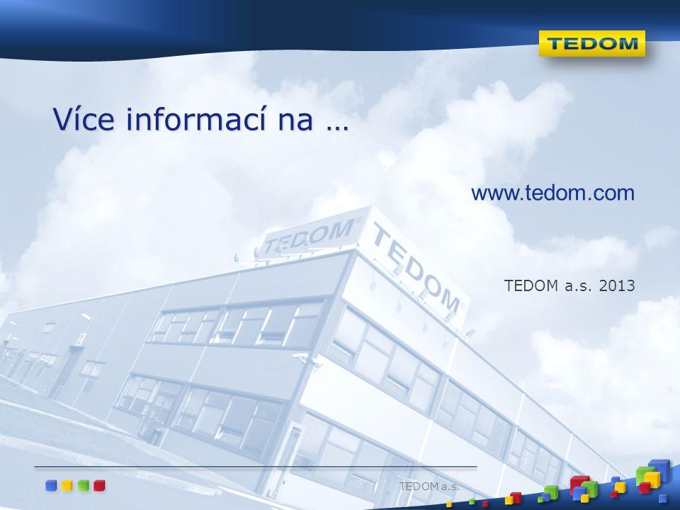 TEDOM a.s. www.tedom.com TEDOM a.s. 2013 Více informací na …