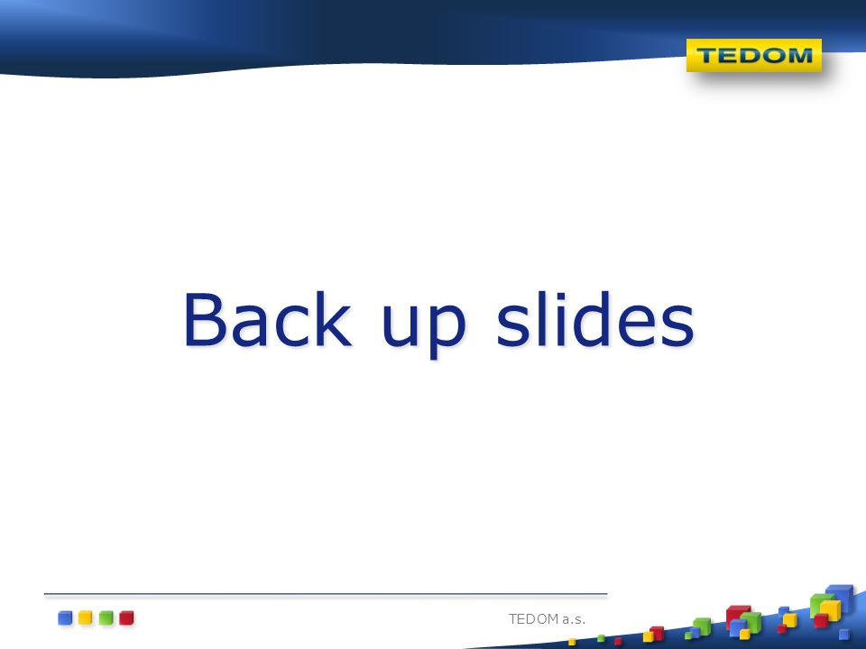 TEDOM a.s. Back up slides