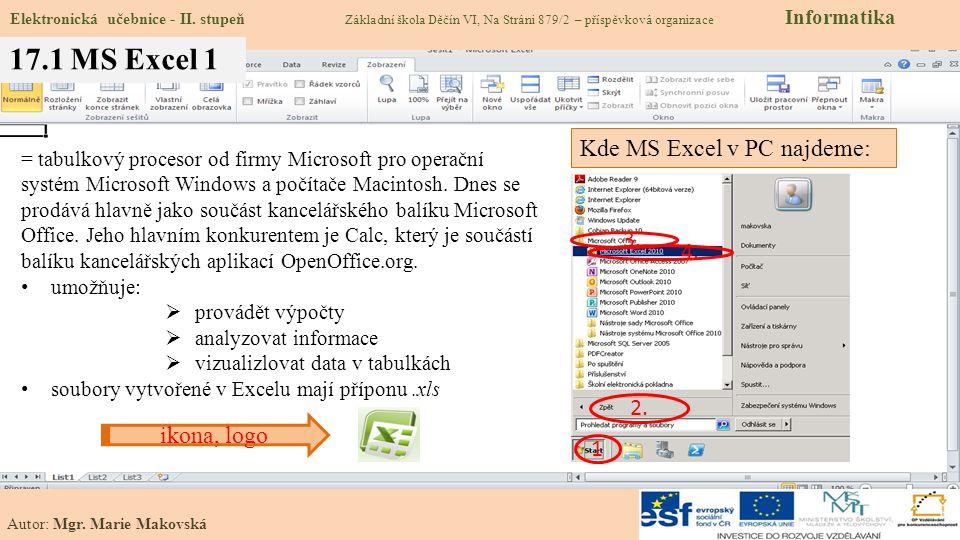 = tabulkový procesor od firmy Microsoft pro operační systém Microsoft Windows a počítače Macintosh.