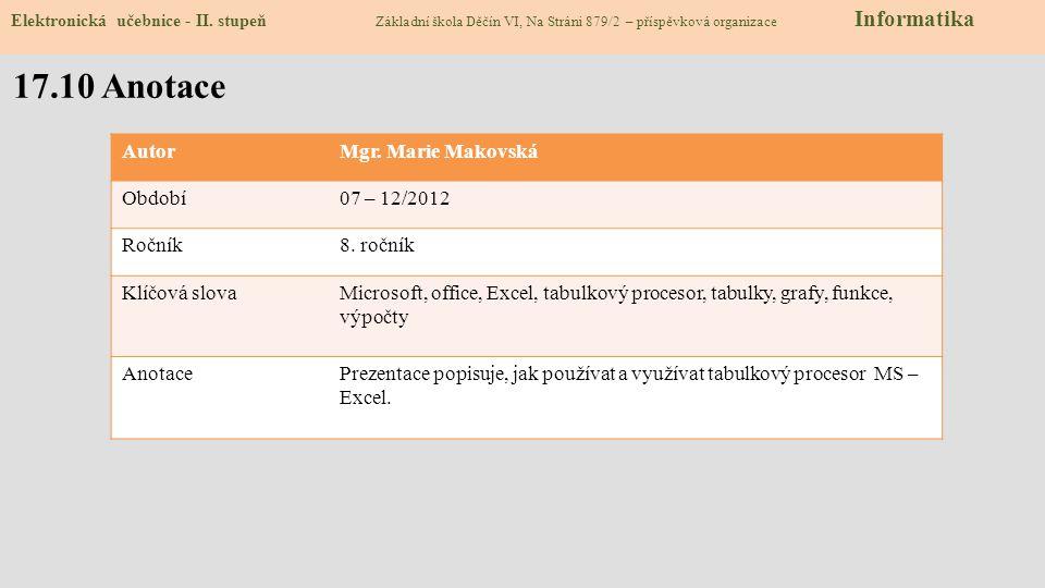 17.10 Anotace AutorMgr. Marie Makovská Období07 – 12/2012 Ročník8.