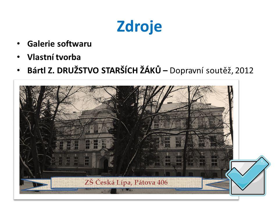 Zdroje Galerie softwaru Vlastní tvorba Bártl Z. DRUŽSTVO STARŠÍCH ŽÁKŮ – Dopravní soutěž, 2012 ZŠ Česká Lípa, Pátova 406